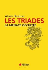 Alain Rodier - Les Triades - La menace occultée.