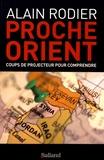 Alain Rodier - Proche-Orient - Coups de projecteur pour comprendre.