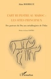 Alain Rodrigue - L'art rupestre au Maroc : les sites principaux - Des pasteurs du Dra aux métallurgistes de l'Atlas.