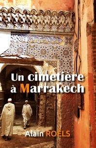 Alain Roëls - Un cimetière à Marrakech.