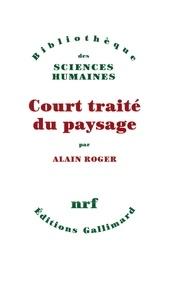 Alain Roger - Court traité du paysage.
