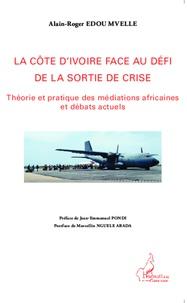 La Côte dIvoire face au défi de la sortie de crise - Théorie et pratique des médiations africaines et débats actuels.pdf