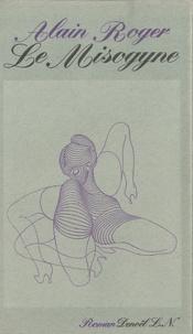Alain Roger - Le Misogyne.