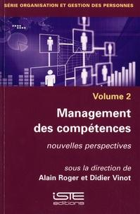 Alain Roger et Didier Vinot - Management des compétences - Volume 2, Nouvelles perspectives.