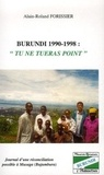 "Alain-Roland Forissier - Burundi 1990-1998 : ""Tu en tueras point"" - Journal d'une réconciliation possible à Musaga (Bujumbura)."