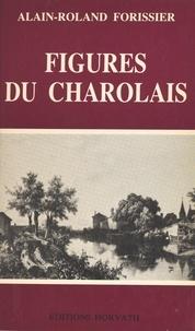 Alain-Roland Forissier - Figures du Charolais.