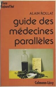 Alain Rollat et Camille Olivier - Guide des médecines parallèles.