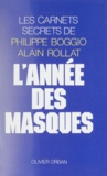 Alain Rollat et Philippe Boggio - L'Année des masques - Les carnets secrets de.