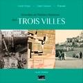 Alain Roman - Grandes et petites histoires de trois villes - Saint-Malo, Saint-Servan, Paramé.