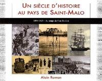 Alain Roman - Un siècle d'histoire au pays de Saint-Malo - 1899-1925 - Au temps du Pont Roulant.