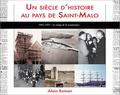 Alain Roman - Un siècle d'histoire au pays de Saint-Malo - Le temps de la renaissance (1951-1975).