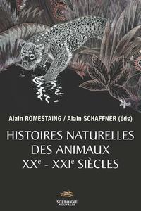 Alain Romestaing - Histoires naturelles des animaux XXe-XXIe siècles.