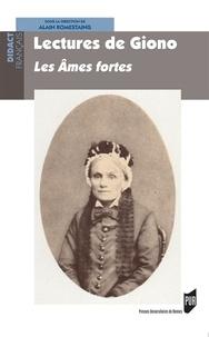 Alain Romestaing - Lectures de Giono - Les Ames fortes.