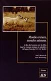 Alain Romestaing - Mondes ruraux, mondes animaux - Le lien des hommes avec les bêtes dans les romans rustiques et animaliers de langue française (XXe-XXIe siècles).