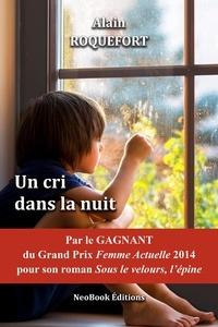 Alain Roquefort - Un cri dans la nuit.