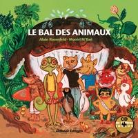 Alain Rosenfeld et Moniri M'Baé - Le bal des animaux.