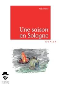 Téléchargement gratuit du fichier pdf ebook Une saison en Sologne FB2 RTF PDB (Litterature Francaise)
