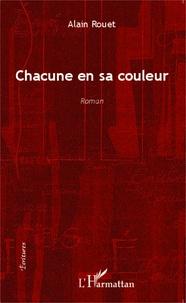 Alain Rouet - Chacune en sa couleur.