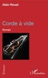 Alain Rouet - Corde à vide.