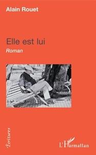Alain Rouet - Elle est lui.
