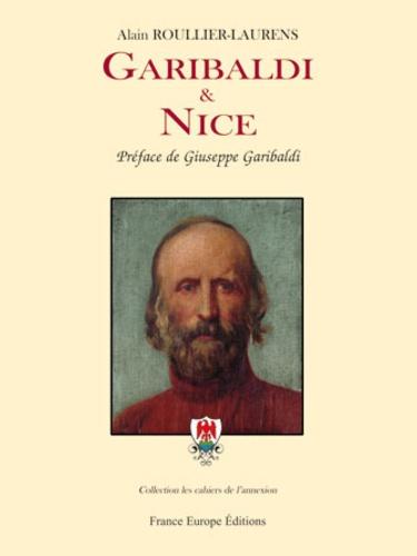 Alain Roullier-Laurens - Garibaldi et Nice.