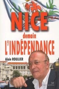 Alain Roullier - Nice - Demain l'indépendance.