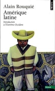 Alain Rouquié - Amérique latine - Introduction à l'Extrême-Occident.