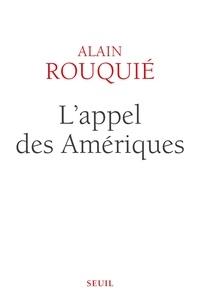 Alain Rouquié - L'appel des Amériques.