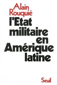 Alain Rouquié - L'État militaire en Amérique latine.