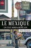 Alain Rouquié - Le Mexique, un Etat nord-américain.