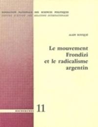 Alain Rouquié - Le mouvement Frondizi et le radicalisme argentin.