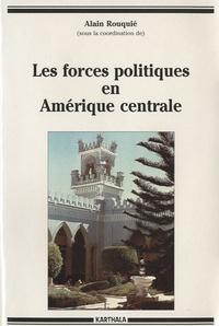 Alain Rouquié - Les forces politiques en Amérique centrale.