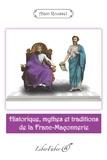 Alain Roussel - Historique, mythes et traditions de la franc-maçonnerie.