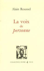 Alain Roussel - La voix de personne.