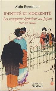 Alain Roussillon - Identité et modernité - Les voyageurs égyptiens au Japon (XIXe-XXe siècle).