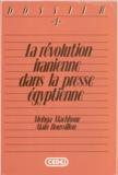 Alain Roussillon et Mohga Machhour - La révolution iranienne dans la presse égyptienne.