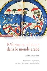 Alain Roussillon - Réforme et politique dans le monde arabe.