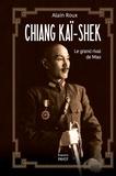 Alain Roux - Chiang Kaï-shek - Le grand rival de Mao.