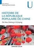 Alain Roux et Xiaohong Xiao-Planes - Histoire de la République Populaire de Chine - De Mao Zedong à Xi Jinping.