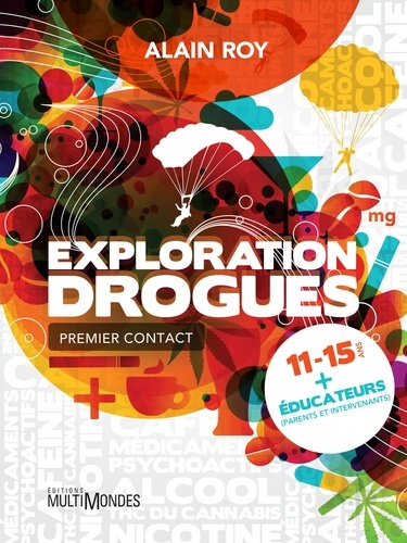Alain Roy - Exploration Drogues - Premier contact.