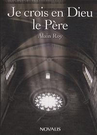 Alain Roy - Je crois en Dieu le Père.