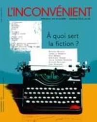 Alain Roy et Geneviève Letarte - L'Inconvénient. No. 66, Automne 2016 - À quoi sert la fiction ?.
