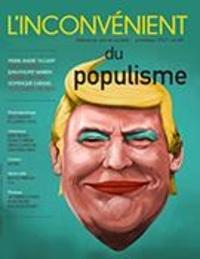 Alain Roy et Geneviève Letarte - L'Inconvénient  : L'Inconvénient. No. 68, Printemps 2017 - Du populisme.