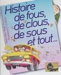 Alain Royer et Emmanuel Baudry - Histoire de fous, de clous, de sous et tout....