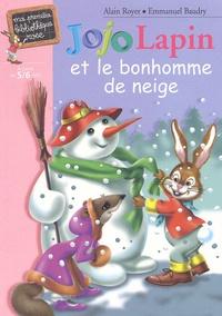 Alain Royer et Emmanuel Baudry - Jojo Lapin et le bonhomme de neige.