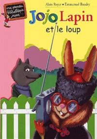 Alain Royer et Emmanuel Baudry - Jojo Lapin et le loup.