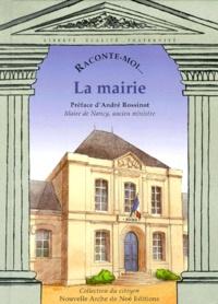 Alain Royer et Pierre Laurendeau - Raconte-moi... La mairie.