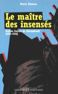Openwetlab.it Le maître des insensés - Gaëtan Gatian de Clérambault (1872-1934) Image