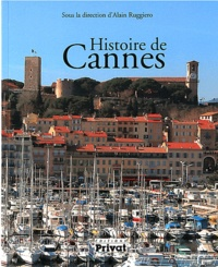 Alain Ruggiero - Histoire de Cannes.