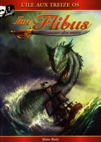 Alain Ruiz - Ian Flibus Tome 1 : L'île aux Treize Os.
